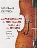 echange, troc Paul Rolland, Marla Mutschler, Frances Hellebrandt - L'enseignement du mouvement dans le jeu des cordes : Techniques formatives et correctives pour le violon et l'alto
