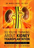 So Youre Thinking About Kidney Transplantation