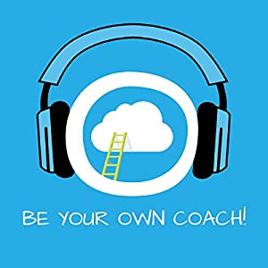 Be Your Own Coach! Self-Coaching by Hypnosis Audiobook