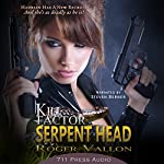 Kill Factor: Serpent Head | Roger Vallon