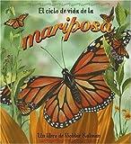 img - for El Ciclo De Vida De La Mariposa/Life cycle of a butterfly (Ciclo De Vida / the Life Cycle) (Spanish Edition) book / textbook / text book