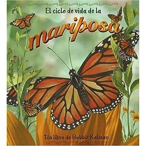El Ciclo de Vida de la Mariposa = Life Cycle of a Butterfly (Spanish Edition)