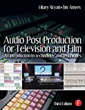 img - for Audio Post Production for Television and Film: An introduction to technology and techniques by Wyatt Hilary Amyes Tim (2004-10-20) Paperback book / textbook / text book