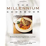The Millennium Cookbook: Extraordinary Vegetarian Cuisine ~ Eric Tucker