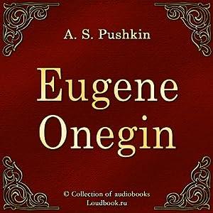 Evgenij Onegin [Eugene Onegin] | [Aleksandr Sergeevich Pushkin]