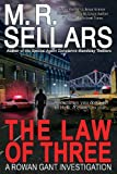The Law of Three: A Rowan Gant Investigation (0967822181) by Sellars, M. R.