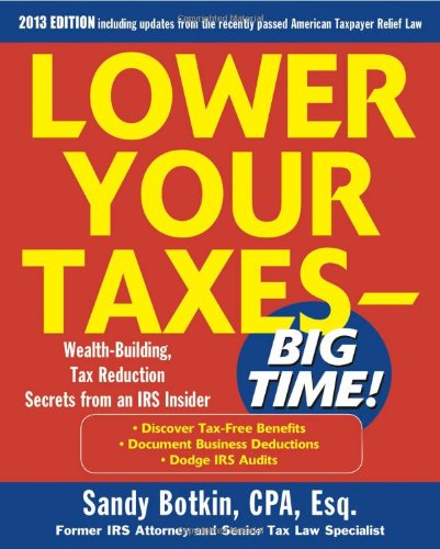 lower your taxes big time 2013 2014 5 e by sandy botkin buy now