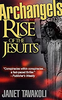 Archangels: Rise Of The Jesuits by Janet M. Tavakoli ebook deal