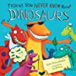 Things you never knew about dinosaurs (Meadowside Picture Books)