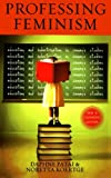 img - for Professing Feminism: Education and Indoctrination in Women's Studies book / textbook / text book