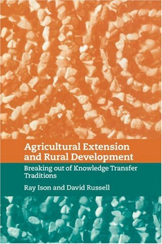 Agricultural Extension and Rural Development: Breaking out of Knowledge Transfer Traditions PDF