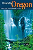 img - for Photographing Oregon: A Guide to the Natural Landmarks of Oregon (Phototripsusa) Photographing Oreg book / textbook / text book