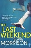 Last Weekend (009954234X) by Morrison, Blake