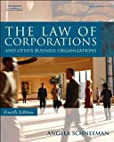 img - for Angela Schneeman's The Law of Corporations 4th edition (The Law of Corporations and Other Business Organizations (West Legal Studies) [Hardcover])(2006) book / textbook / text book