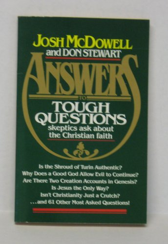 Answers to Tough Questions Skeptics Ask About the Christian Faith, DON STEWART