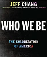 Who We Be: A Hidden Cultural History of Race in Post-Civil Rights America