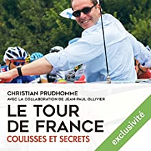 Le Tour de France : coulisses et secrets | Livre audio Auteur(s) : Christian Prudhomme Narrateur(s) : Ali Guentas