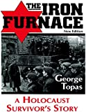 The Iron Furnace: A Holocaust Survivor's Story (New Edition)