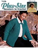 Plus-Size Sweaters to Crochet  (Leisure Arts #3530)