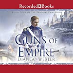 The Guns of Empire | Django Wexler
