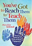 You've Got to Reach Them to Teach The...