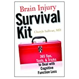Brain Injury Survival Kit: 365 Tips, Tools and Tricks to Deal with Cognitive Function Lossby Cheryle Sullivan