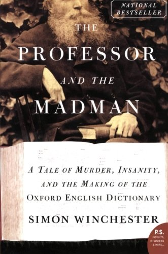 The Professor and the Madman: A Tale of Murder, Insanity,...