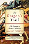 The Dragon's Trail: The Biography of...