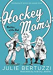 Hockey Moms: Realities of the Rink: I...