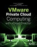 img - for VMware Private Cloud Computing with vCloud Director book / textbook / text book