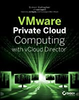 VMware Private Cloud Computing with vCloud Director ebook download