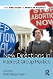 img - for New Directions in Interest Group Politics (New Directions in American Politics) book / textbook / text book