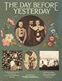 The Day before yesterday: A photographic album of daily life in Victorian and Edwardian Britain (0684160668) by PETER QUENNELL