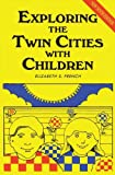 Exploring the Twin Cities with Children, Ninth Edition (Exploring the Twin Cities W/Children)