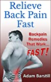 img - for Relieve Back Pain Fast: Backpain Remedies That Work... Fast! book / textbook / text book