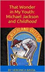 That Wonder in My Youth: Michael Jack...