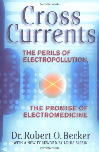 cross-currents-the-perils-of-electropollution-the-promise-of-electromedicine