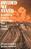 img - for Divided We Stand: Re-Defining Politics, Technology, and Social Choice by Michiel Schwarz (1990-01-01) book / textbook / text book