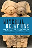 Julia A. Hendon Material Relations: The Marriage Figurines of Prehispanic Honduras