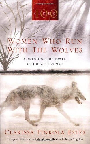 Women Who Run With The Wolves: Contacting the