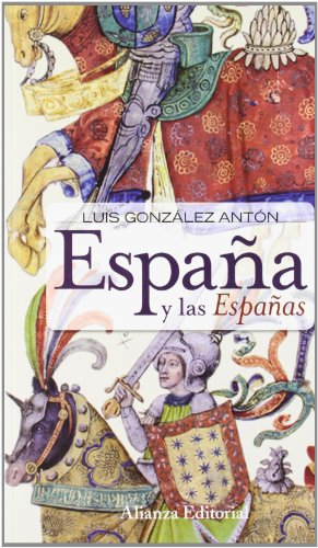 Espana y las Espanas / Spain and the Spains: Nacionalismos y falsificacion de la historia / Nationalism and Falsification of History (Spanish Edition)