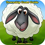 Township Game Guide | Joshua J. Abbott