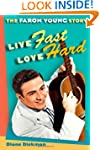 Live Fast, Love Hard: The Faron Young...