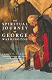 img - for The Spiritual Journey of George Washington book / textbook / text book