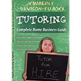 TUTORING: Complete Guide to a Successful Home Business ~ Kimberly Fujioka