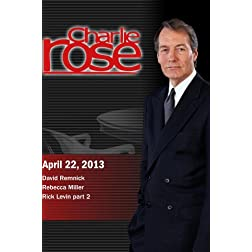 Charlie Rose - David Remnick; Rebecca Miller; Rick Levin part 2 (April 22, 2013)