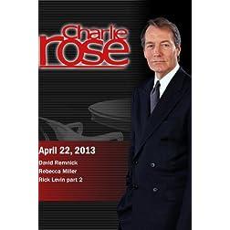 Charlie Rose - David Remnick; Rebecca Miller; Rick Levin part 2 (April 22, 2013)