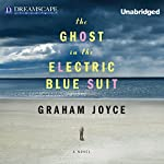 The Ghost in the Electric Blue Suit | Graham Joyce