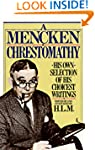 A Mencken Chrestomathy: His Own Selec...