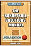 The Basketball Solutions Manual: Skil...